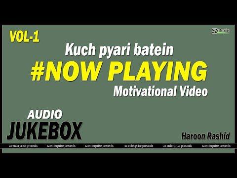 Xxx Mp4 Kuch Pyari Batein AUDIO JUKEBOX Motivational Video Haroon Rashid Zz Enterprise Presents 3gp Sex