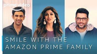 Smile With The Amazon Prime Family | Prime Day 2018 | Amazon Prime Video