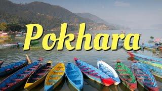 Pokhara City Guide | Nepal Travel Video