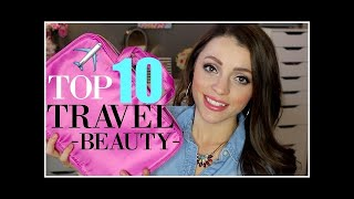 Makeup Collection - Top 10 Travel Beauty Must-Haves | TSA Approved