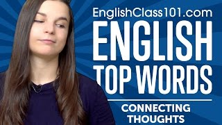 Learn the Top 10 Words for Connecting Thoughts in English