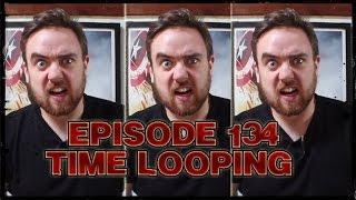 SO YOU'RE A SUPERHERO Episode 134 - Time Looping