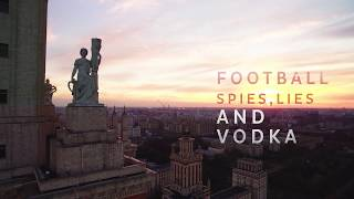 Intro: Football Spies Lies and Vodka [4K]