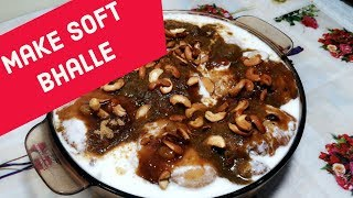 Dahi Bhalle With SECRET TIPS || How to make Soft Bhalle