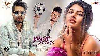 Johny Seth - Pyar IK Tarfa 2 | King B Chouhan | Latest Punjabi Song 2017 | VS Records