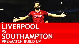 MO SALAH IS INSANE AT THE MOMENT! Liverpool v Southampton Pre-Match Build Up #LIVSOU