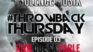 1SOLENCE MUSIK - RIEN QUE SA PARLE ft MEDIS & YAWAY - THROWBACK THURSDAY - EPISODE 03