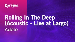 Karaoke Rolling In The Deep (Acoustic - Live at Largo) - Adele *