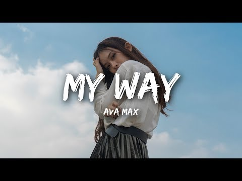 Ava Max - My Way (Lyrics  Lyrics Video)