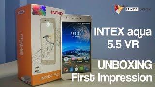 Intex Aqua 5.5 VR 4G VOLTE Unboxing & First Impression   Data Dock