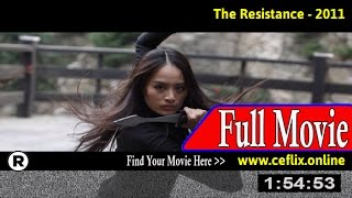 Watch: The Resistance (2011) Full Movie Online