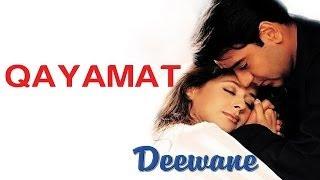 Qayamat - Deewane | Ajay Devgan & Urmila Matondkar | Sukhwinder Singh | Sanjeev Darshan