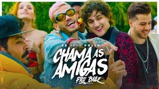 2B ft. Pollo - Chama as Amigas pro Baile (CLIPE OFICIAL)
