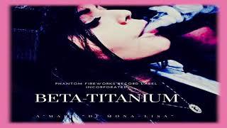"""Titanium Pussy [Beta-Titanium Bonus Track Version Album] - A'mari """"DJ Mona-Lisa"""""""
