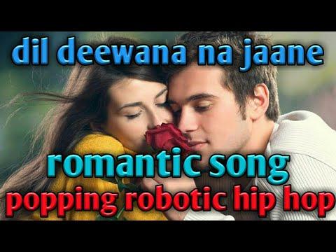 Xxx Mp4 Dil Deewana Na Jaane Robotic Popping Hip Hop Mix Dance Song By L R Dance Remix 3gp Sex