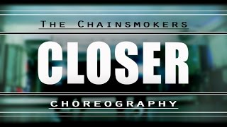 The Chainsmokers - Closer | Choreography |