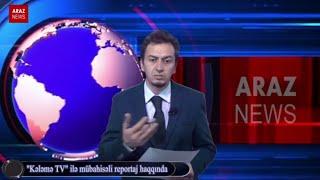 """""""Kələmə TV"""" ilə mübahisəli reportaj haqqında"""