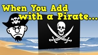 When You Add with a Pirate (addition song for kids)