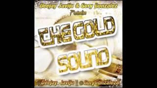 01 - Deejay Javiju & Gory Gonzalez - The Gold Sound 2012
