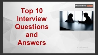 Top 10 Interview Questions and Answers || How To Answer