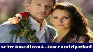 Le Tre Rose di Eva 4 - Cast e Anticipazioni - il prossimo autunno su Canale 5