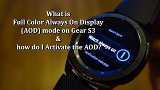 What is Full Color Always On Display (AOD) mode on Gear S3 & how do I activate the AOD?