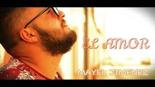 Mayel Jimenez - El Amor