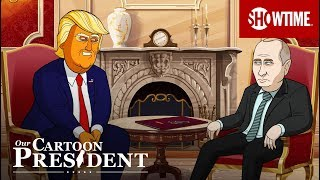 Beginning Of The End | Our Cartoon President | SHOWTIME