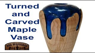 Woodturning - Turned and Carved Maple Vase