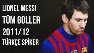 Lionel Messi'nin, 2011/12 Sezonunda Attığı Tüm Goller | Türkçe Spiker • HD