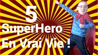Top 5 - Super-Hero En Vrai Vie ! HD