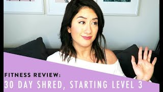 Starting Level 3 of Jillian Michaels 30 Day Shred | Workout at Home Review