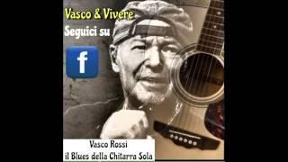 Vasco Rossi - Il blues della chitarra sola