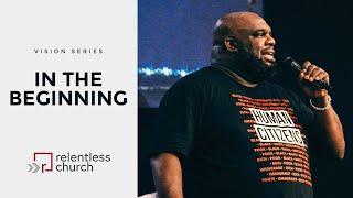 In The Beginning | Pastor John Gray