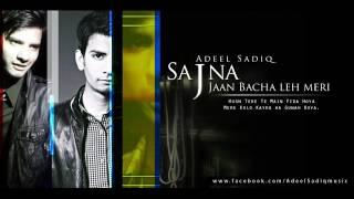 Sajna, Jaan Bacha Leh Meri by Adil Saqiq