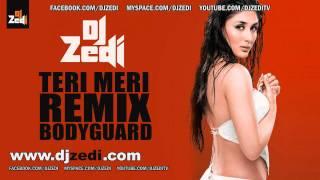 DJ Zedi - Teri Meri Remix [Bodyguard] [2011]