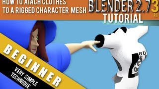 How To Attach Clothes To A Rigged Character Mesh In Blender 2.73