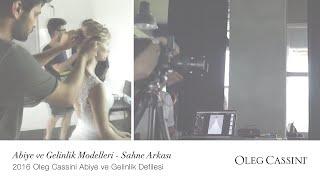 Oleg Cassini Gelinlik ve Abiye Koleksiyonu - Backstage