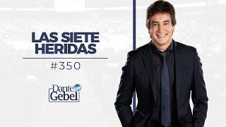Dante Gebel #350   Las siete heridas