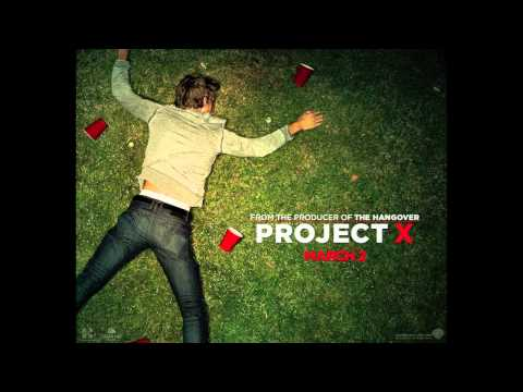 Project X - We Want Some Pu**y