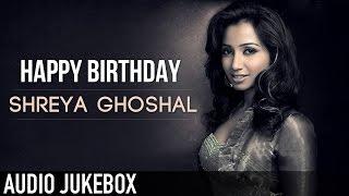 Best of Shreya Ghoshal | Birthday Special | Audio Jukebox | V MUSIC | 2015