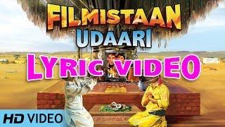 Udaari Lyric Video | Filmistaan | Swaroop Khan, Ishq Bector