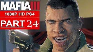 MAFIA 3 Gameplay Walkthrough Part 24 [1080p HD PS4] - No Commentary