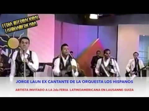 Jorge Laun ex cantante de la orquesta LOS HISPANOS DE COLOMBIA