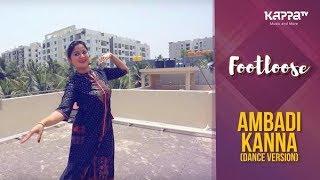 Ambadi Kanna(Dance Version) - Mythili Roy - Footloose - Kappa TV