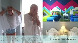 Surprising My Sister With A Room Makeover!