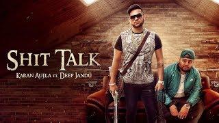 SHIT+TALK+%28Official+Video%29+Karan+Aujla+Ft.+Deep+Jandu+%7C+Rupan+Bal++%7C+Latest+Punjabi+Song+2017+%28RMG%29