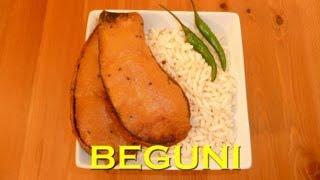 Batter Fried Brinjal - BENGALI BEGUNI - Crispy Eggplant Fritters
