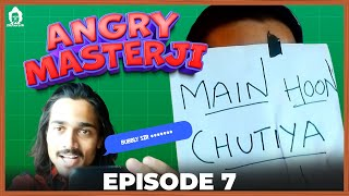 BB Ki Vines- | Angry Masterji- Part 7 |