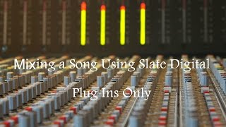 Mix A Song Using Slate Digital Plug Ins ONLY Part 1
